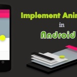 How To Implement Animations in Android L Applications