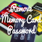 How to Recover / Remove Memory Card password (Micro SD) in 3 Steps?
