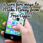 6 Sure fire ways to Make Money from Free Apps!