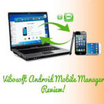 Vibosoft Android Mobile Manager – Review!