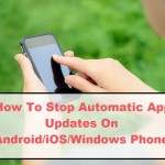 Stop Automatic App Updates On Android/iOS/Windows Phone