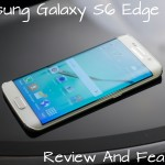 Samsung Galaxy S6 Edge Review And Features