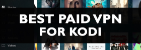 Best 4 VPNs for Kodi Streaming